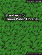 "image of ""Serving Our Public 3.0:  Standards for Illinois Public Libraries, 2014"""