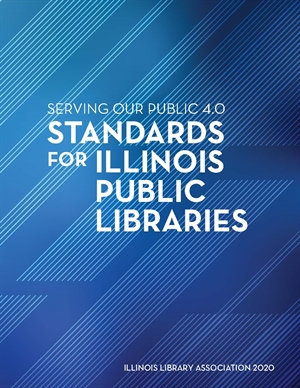"image of product ""Serving Our Public 4.0:  Standards for Illinois Public Libraries, 2020"""